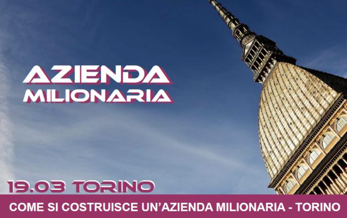 Azienda Milionaria – 19 marzo, Torino